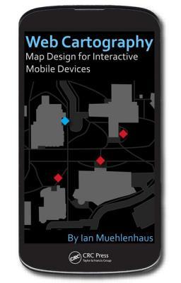 Web Cartography By Muehlenhaus, Ian/ Dooley, Mathew